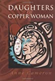 Daughters of Copper Woman (155017245X) by Cameron, Anne