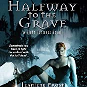 Halfway to the Grave: Night Huntress, Book 1 | Jeaniene Frost