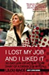 I LOST MY JOB AND I LIKED IT: 30-Day...