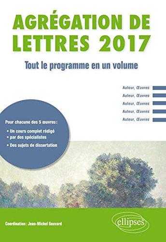 Agrégation de Lettres 2017 Tout le Programme en un Volume