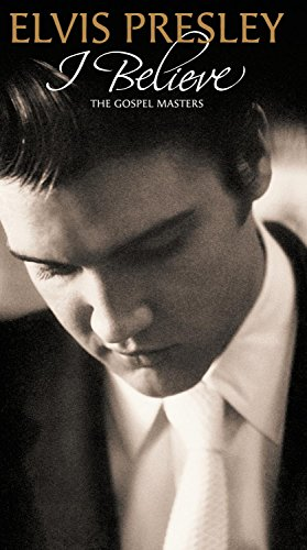 Elvis Presley - I Believe - The Gospel Masters - Zortam Music