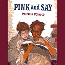 Pink and Say Audiobook by Patricia Polacco Narrated by Melba Sibrel, Hal Hollings