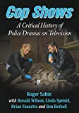 img - for Cop Shows: A Critical History of Police Dramas on Television book / textbook / text book