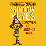 Sammy Keyes and the Power of Justice Jack | Wendelin Van Draanen