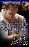 The Backup Boyfriend: The Boyfriend Chronicles - Book 1 (Volume 1)