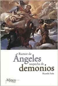 Rumor de angeles, sospecha de demonios/ Rumor of Angels