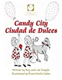 img - for Candy City: Ciudad de Dulces (A Cu ntame Un Cuento Bilingual Book) (Volume 2) book / textbook / text book