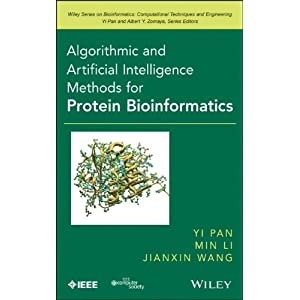 Algorithmic and Artificial Intelligence Methods for Protein Bioinformatics (Wiley Series in Bioinformatics)