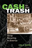 Cash For Your Trash: Scrap Recycling in America