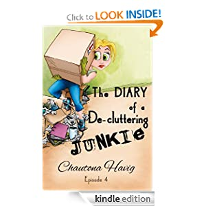 The Diary of a De-cluttering Junkie: Episode 4 (The Diary of a Decluttering Junkie)