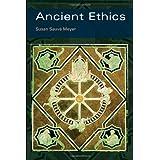 Ancient Ethics ~ Susan Sauv� Meyer