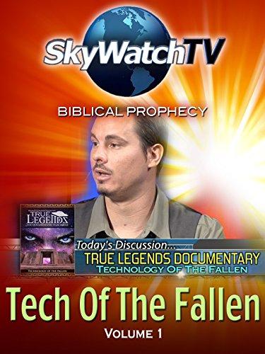 Skywatch TV: Biblical Prophecy - Tech of the Fallen Part 1