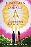 Dialogues with My God Self: Understanding the Law of Love by Alvaro Bizziccari