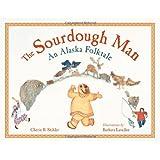 Sourdough Man: An Alaska Folktale