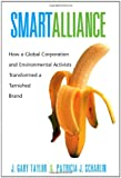 img - for Smart Alliance: How a Global Corporation and Environmental Activists Transformed a Tarnished Brand (Chiquita Banana) book / textbook / text book