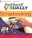 img - for Teach Yourself VISUALLY Scrapbooking book / textbook / text book