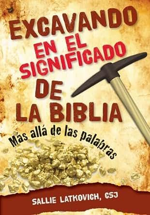Excavando en el significado de la Biblia: Más allá de las