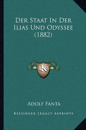 Der Staat in Der Ilias Und Odyssee (1882)