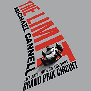The Limit: Life and Death on the 1961 Grand Prix Circuit | [Michael Cannell]