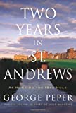 Two Years in St. Andrews : At Home on the 18th Hole