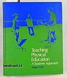 Teaching Physical Education: A Sytems Approach