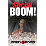 Social BOOM!: How to Master Business Social Media to Brand Yourself, Sell Yourself, Sell Your Product, Dominate Your Industry Market, Save Your Butt, ... and Grind Your Competition into the Dirt ~ Jeffrey H. Gitomer