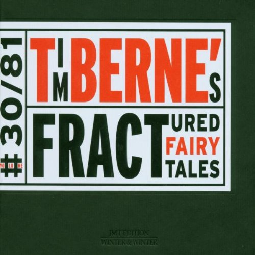 Click here to buy Fractured Fairy Tales by Tim Berne.