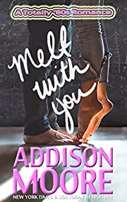 Melt With You (A Totally '80s Romance Book 1)