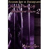 Futanari Lust in Fantasyland: Horny Dark Elf: Punishment Prison 2