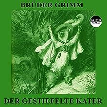 Der gestiefelte Kater (       ungekürzt) von Brüder Grimm Gesprochen von: Bettina Reifschneider