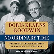 No Ordinary Time: Franklin and Eleanor Roosevelt: The Home Front in World War II   [Doris Kearns Goodwin]