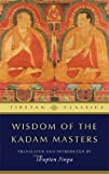 Wisdom of the Kadam Masters (Tibetan Classics)