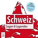 Schweiz: Sagen und Legenden Hörbuch von Christine Giersberg Gesprochen von: Uve Teschner