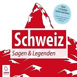 Schweiz: Sagen und Legenden Audiobook