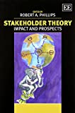 Stakeholder Theory: Impact and Prospects