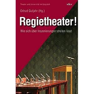 Regietheater: Wie sich über Inszenierungen streiten lässt (Theater und Universität im G