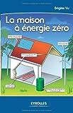 echange, troc Brigitte Vu - La maison à énergie zéro