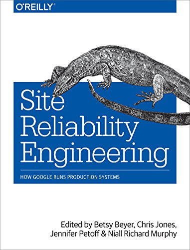 Download Site Reliability Engineering: How Google Runs Production Systems