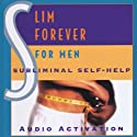 Subliminal Self Help: Slim Forever for Men  by Audio Activation