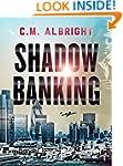 Shadow Banking: A Financial Thriller