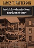 America's Struggle against Poverty, 1900-1994 (rev.) (0674031237) by Patterson, James T.