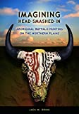 img - for Imagining Head-Smashed-In: Aboriginal Buffalo Hunting on the Northern Plains (Athabasca University Press) book / textbook / text book