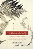 """Maki Fukuoka, """"The Premise of Fidelity: Science, Visuality, and Representing the Real in 19th-Century Japan""""  (Stanford UP, 2012)"""