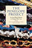 The Penelope Project: An Arts-Based Odyssey to Change Elder Care (Humanities and Public Life)