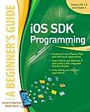 iOS SDK Programming A Beginners Guide (Beginner's Guide)