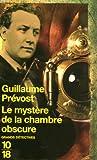 echange, troc Guillaume Prévost - Le mystère de la chambre obscure
