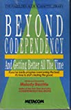 Beyond Codependency: Getting Better All the Time