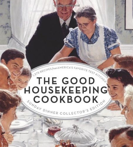 the-good-housekeeping-cookbook-1275-recipes-from-americas-favorite-test-kitchen-sunday-dinner-collec