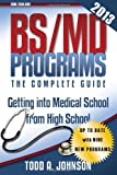 img - for BS/MD Programs-The Complete Guide: Getting into Medical School from High School book / textbook / text book