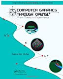 Computer Graphics Through OpenGL: From Theory to Experiments (Chapman & Hall/CRC Computer Graphics, Geometric Modeling, and Animation)